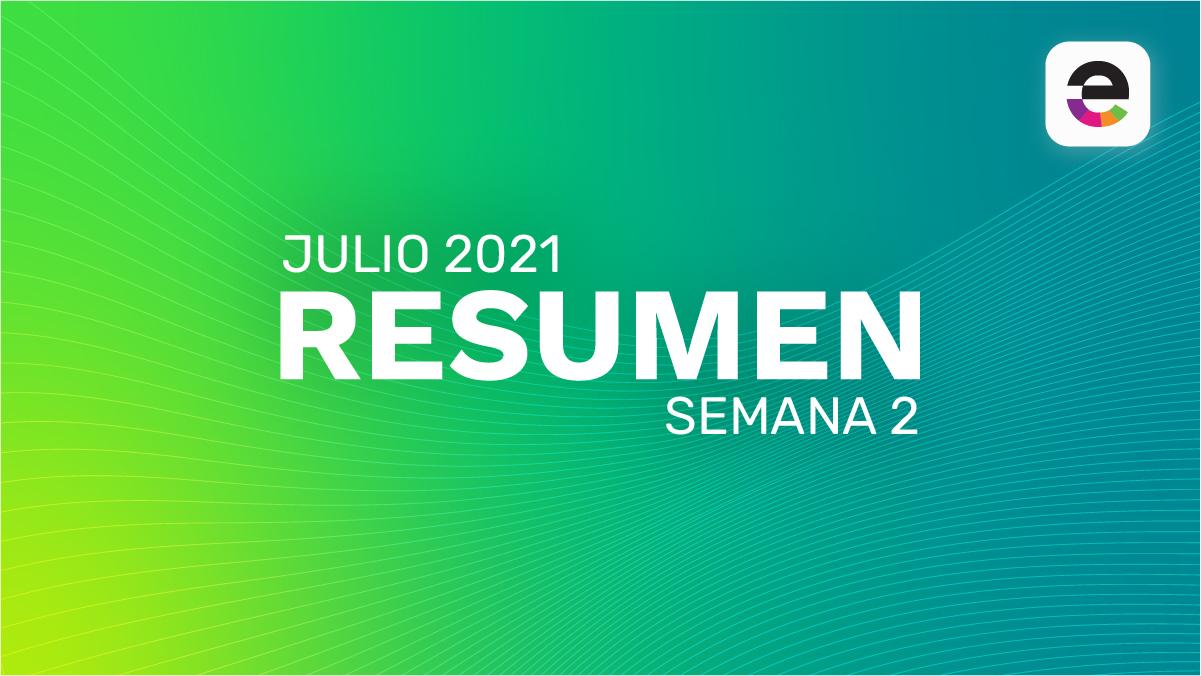 Resumen Julio 2021: Semana 2